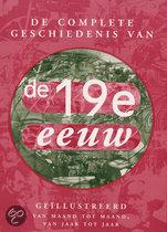 De Complete Geschiedenis Van De Negentiende Eeuw Van Maand Tot Maand, Van Jaar Tot Jaar