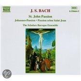 Bach: St. John Passion / The Scholars Baroque Ensemble