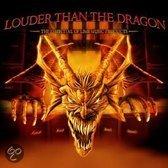 Louder Than The Dragon