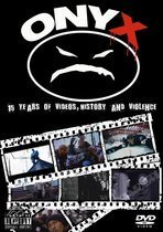 Onyx – 15 Years of Videos, History and Violence