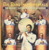 Big Band Instrumentals - 16 Most Requested Songs