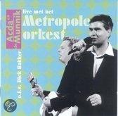 Live Met Het Metropole Orkest