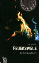 Feuerspiele. Ein Ruhrgebietskrimi