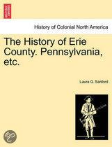 The History of Erie County. Pennsylvania, Etc.