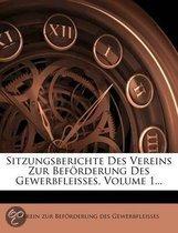 Sitzungsberichte Des Vereins Zur Bef Rderung Des Gewerbfleisses, Volume 1...