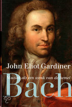 Bach / Muziek als een wenk van de hemel