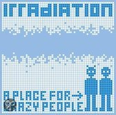Irradation - A Place For Crazy People