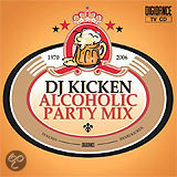 DJ Kicken - Alcoholic Party Mix