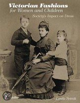 Victorian Fashions for Women and Children