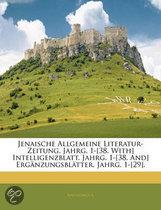 Jenaische Allgemeine Literatur-Zeitung. Sechster Jahrgang