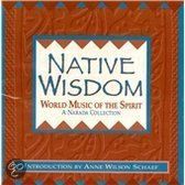 Native Wisdom: World Music Of The Spirit
