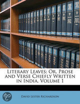 Literary Leaves; Or, Prose and Verse Chiefly Written in India, Volume 1