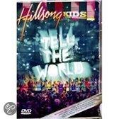 Hillsong Kids - Tell The World