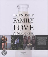 Friendship, family, love & laughter