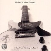 Johnny Thunders Tribute Album: I Only Wrote This Song...