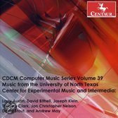 CDCM Computer Music Series Vol 39 Music from the University of North Texas Center for Experimental Music and Intermedia