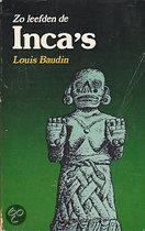 Zo Leefden de Inca's voor de Ondergang van hun Rijk