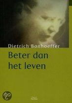 Bonhoeffer, Beter dan het leven