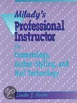Milady's Professional Instructor for Cosmetology, Barber-Styling and Nail Technology