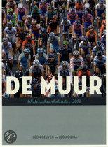 De Muur wielerscheurkalender  / 2013