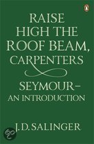 Raise High the Roof Beam, Carpenters. Seymour