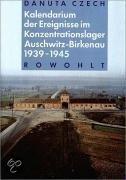 Kalendarium Der Ereignisse Im Konzentrationslager Auschwitz-Birkenau 1939 - 1945