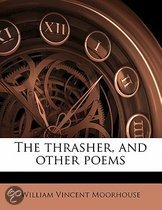 The Thrasher, and Other Poems
