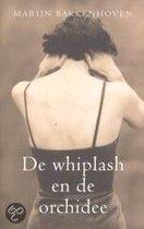 De Whiplash En De Orchidee