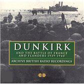 Dunkirk & The Battle Of France And Flanders 1940