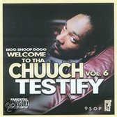 Welcome to tha Chuuch, Vol. 6: Testify