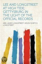 Lee and Longstreet at High Tide; Gettysburg in the Light of the Official Records