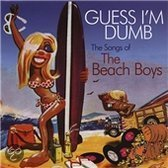 Guess I'm Dumb - The Songs Of The Beach Boys ( By Various Artists )