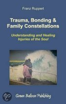 Trauma, Bonding and Family Constellations
