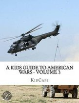 A Kids Guide to American Wars - Volume 3