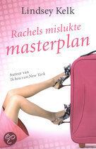 Rachels mislukte masterplan