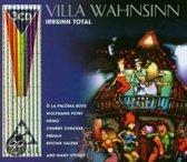 Villa Wahnsinn:irrsinn