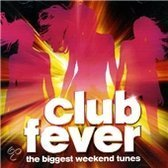 Club Fever: Biggest Weekend Tunes