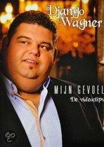 Django Wagner - Mijn Gevoel: De Videoclips