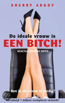 De ideale vrouw is een bitch!