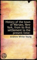 History of the Town of Warsaw, New York, from Its First Settlement to the Present Time;