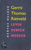 Gerrit thomas rietveld: leven, denken, werken