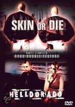Documentary - Skin Or Die/Helldorado