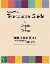 Choices & Change Telecourse Guide: Macroeconomics