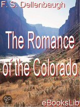 Download ebook The Romance of the Colorado the cheapest