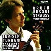 Bruch, Busoni, Strauss: Violin Concertos / Ingolf Turban