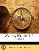 Works [Ed. by E.R. Rost].