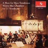 Wendy Mae Chambers: A Mass for Mass Trombones