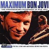 Maximum Bon Jovi: The Unauthorised Biography Of Bon Jovi