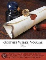 Goethes Werke, Volume 14...