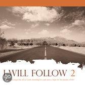 I Will Follow 2